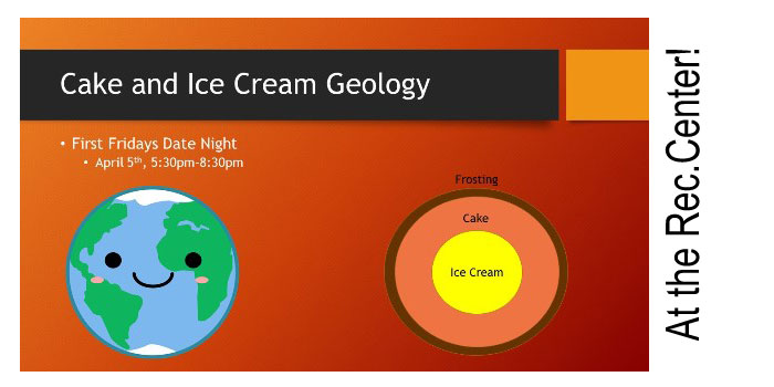 Cake and Ice Cream Geology - hosted at the Newport Rec.Center