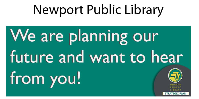 Newport Public Library wants to hear from you!