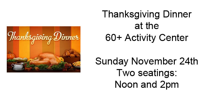 Thanksgiving Dinner at the 60+ Activity Center