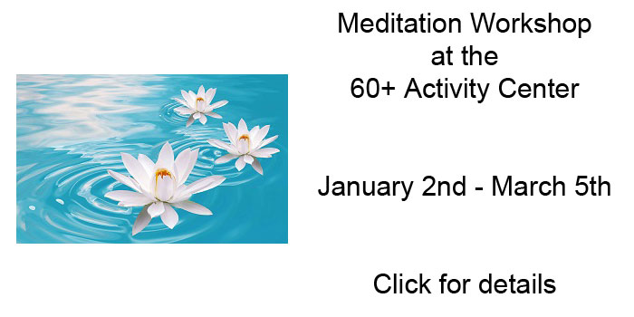 Meditation Workshop at the 60+ Activity Center, starting in January