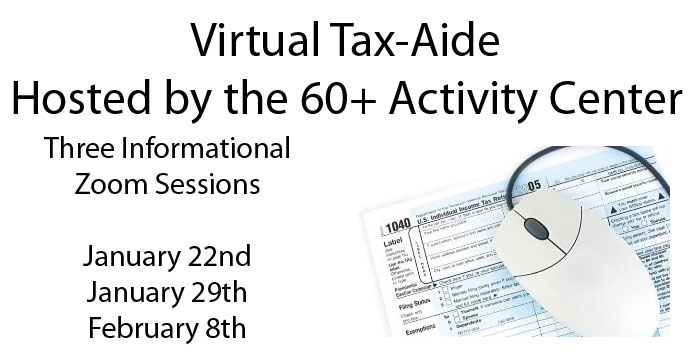 Virtual Tax-Aide Information Sessions hosted by the 60+ Activity Center