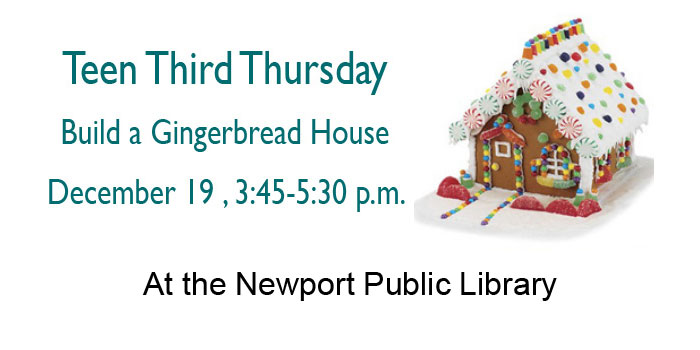 Third Teen Thursday -  Gingerbread House Building - at the Newport Public Library