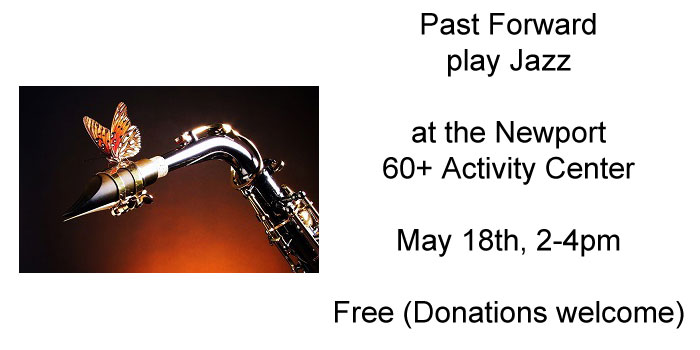 Past Forward play jazz at the Newport 60+ Activity Center - Saturday December 15th