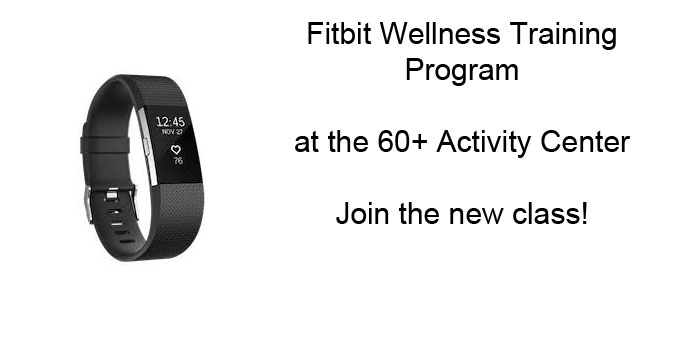 Fitbit Wellness Training Program at the 60+ Center